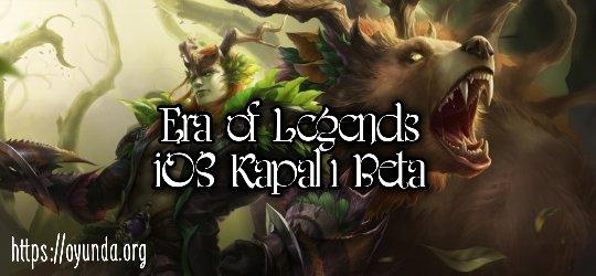 Era of Legends kapalı beta ios