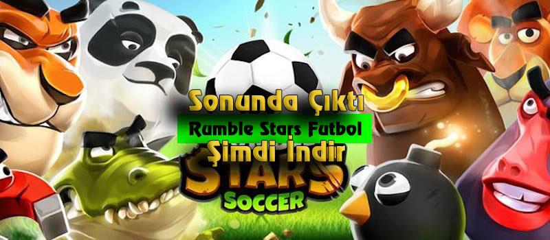 rumble stars futbol çıktı mobil oyun indirme linkleri